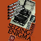 Seizing the Enigma: The Race to Break the German U-Boats Codes, 1939-1943 | [David Kahn]