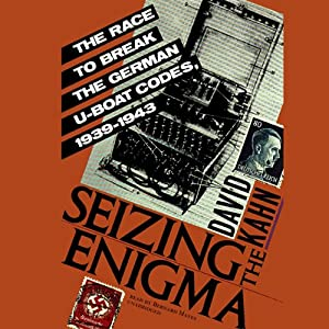 Seizing the Enigma: The Race to Break the German U-Boats Codes, 1939–1943 | [David Kahn]