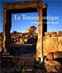 La Tunisie antique : De Hannibal � Sa...