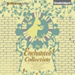 The Enchanted Collection | Anna Sewell,Louisa May Alcott,Frances Hodgson Burnett,Lewis Carroll,Kenneth Grahame