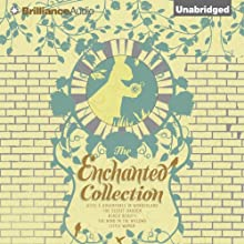 The Enchanted Collection Audiobook by Anna Sewell, Louisa May Alcott, Frances Hodgson Burnett, Lewis Carroll, Kenneth Grahame Narrated by Susan Duerden, Simon Vance, Michael Page, Sandra Burr