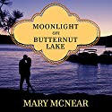 Moonlight on Butternut Lake: Butternut Lake Series, Book 3 Audiobook by Mary McNear Narrated by Carrington MacDuffie