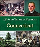 Connecticut (Life in the Thirteen Colonies)