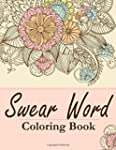 Swear word coloring books: Adult Colo...