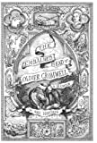 img - for The Embalmed Head of Oliver Cromwell - A Memoir: The Complete History of the Head of the Ruler of the Commonwealth of England, Scotland and Ireland, ... Subsequent Journeys Through the Centuries wit book / textbook / text book