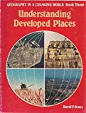 Geography in a Changing World: Understanding Developed Places Bk. 3 (0340234466) by Jones, David