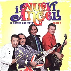 Il Nostro Concerto Parte 1 (MP3 Album): I Nuovi Angeli: MP3 Downloads