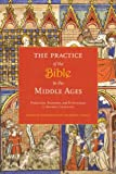 img - for The Practice of the Bible in the Middle Ages: Production, Reception, and Performance in Western Christianity book / textbook / text book
