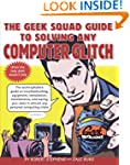 The Geek Squad Guide to Solving Any C...