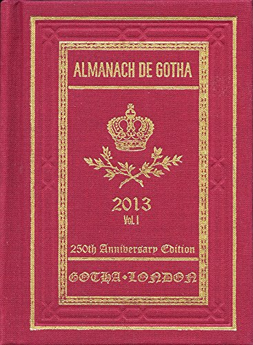 Almanach de Gotha 2013: Volume I Parts I & II