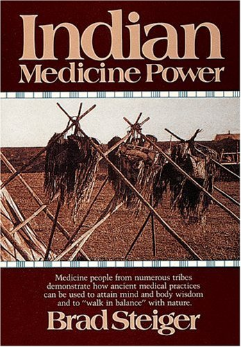 Indian Medicine Power, Brad Steiger
