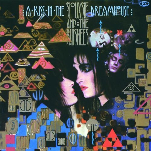 A Kiss In The Dreamhouse by Siouxsie And The Banshees (1989-06-04)