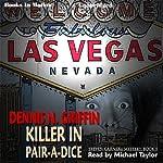 Killer in Pair-A-Dice: Steven Garneau Series, Book 1 | Dennis N. Griffin