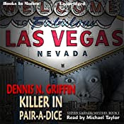 Killer in Pair-A-Dice: Steven Garneau Series, Book 1 | Dennis N. Griffin