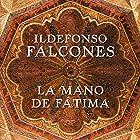 La mano de Fátima [The Hand of Fatima] Audiobook by Ildefonso Falcones Narrated by Sergio Zamora
