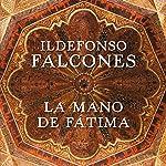 La mano de Fátima [The Hand of Fatima] | Ildefonso Falcones