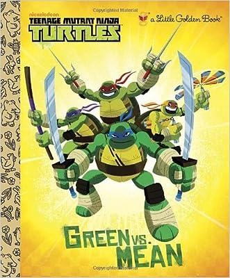 Green vs. Mean (Teenage Mutant Ninja Turtles) (Little Golden Book) written by Geof Smith