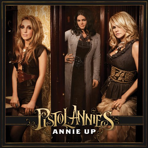 Pistol Annies-Annie Up-CD-FLAC-2013-PERFECT Download