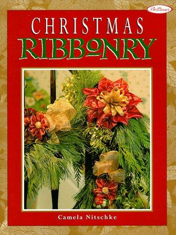 Christmas Ribbonry, CAMELA NITSCHKE, MARJON SCHAEFER