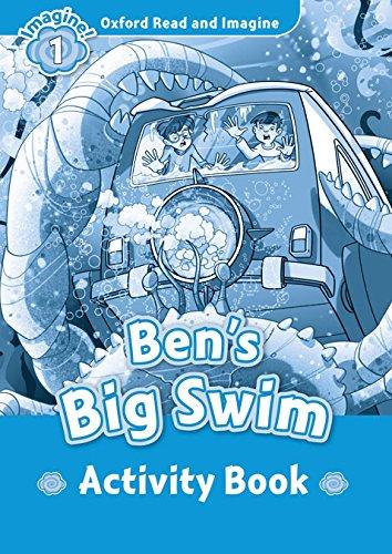 Oxford Read & Imagine 1 Bens Big Swim Activity Book