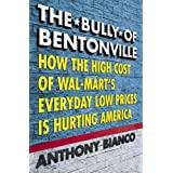 The Bully of Bentonville ~ Anthony Bianco