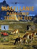 echange, troc Alain Mahuzier, Sylvain Mahuzier - Magellanie Patagonie Terre de Feu : Voyage dans le Grand Sud