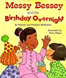 Messy Bessey and the Birthday Overnight (Rookie Readers: Level C) (0516208284) by McKissack, Patricia C.