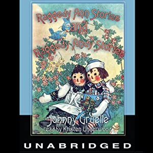 Raggedy Ann Stories and Raggedy Andy Stories Audiobook