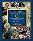 img - for Notre Dame Golden Moments: 20 Memorable Events That Shaped Notre Dame Football book / textbook / text book