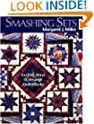 Smashing Sets: Exciting Ways to Arrange Quilt Blocks
