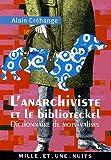 echange, troc Alain Créhange - L'Anarchiviste et le Biblioteckel