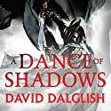 A Dance of Shadows: Book 4 of Shadowdance (       UNABRIDGED) by David Dalglish Narrated by Elijah Alexander
