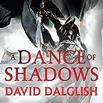 A Dance of Shadows: Book 4 of Shadowdance | David Dalglish