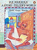 A Story-teller's World: Essays, Sketches, Stories (0140128441) by Narayan, R. K.