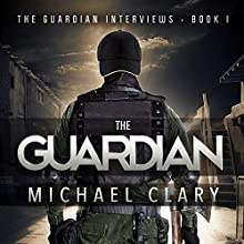 The Guardian: The Guardian Interviews, Book 1 (       UNABRIDGED) by Michael Clary Narrated by J. Michael Higgins
