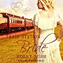 Train Station Bride: Prairie Romance: Crawford Family, Book 1 Audiobook by Holly Bush Narrated by Meghan Kelly