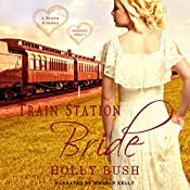 Train Station Bride: Prairie Romance: Crawford Family, Book 1 | [Holly Bush]