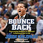 Bounce Back: Overcoming Setbacks to Succeed in Business and in Life | John Calipari