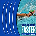 How to Swim Faster: Run Cycle Swim, Book 3 Audiobook by Julian Bradbrook Narrated by Thomas P. Knotts