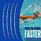 How to Swim Faster: Run Cycle Swim, Book 3 Hörbuch von Julian Bradbrook Gesprochen von: Thomas P. Knotts