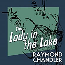 The Lady in the Lake (       UNABRIDGED) by Raymond Chandler Narrated by Ray Porter