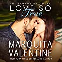 Love So True: The Lawson Brothers Book 2 Audiobook by Marquita Valentine Narrated by Piper Goodeve