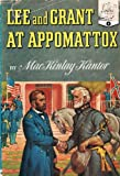 Lee and Grant at Appomattox; (Landmark books, 8)