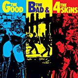 4 Skins The Good the Bad and the 4 Skins
