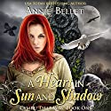 A Heart in Sun and Shadow: Chwedl, Book One Audiobook by Annie Bellet Narrated by Quiana Goodrum