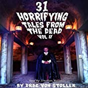 31 Horrifying Tales from the Dead, Volume 2 | [Drac Von Stoller]