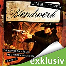 Blendwerk (Die dunklen Fälle des Harry Dresden 15) Hörbuch von Jim Butcher Gesprochen von: Richard Barenberg