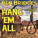 Hang 'em All: A Judge and Dury Western | Ben Bridges