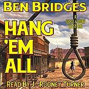 Hang 'em All: A Judge and Dury Western   Ben Bridges