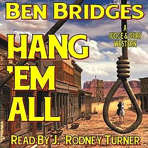 Hang 'em All: A Judge and Dury Western | [Ben Bridges]